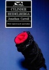 Okładka książki Cylinder Heidelberga Jonathan Carroll