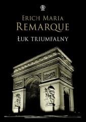 Okładka książki Łuk triumfalny Erich Maria Remarque