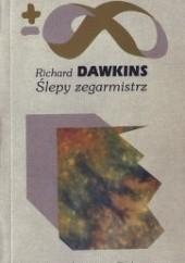 Okładka książki Ślepy zegarmistrz, czyli Jak ewolucja dowodzi, że świat nie został zaplanowany Richard Dawkins