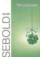 Okładka książki Szczęściara Alice Sebold