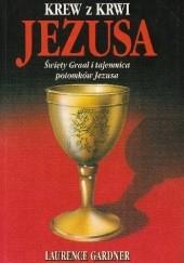 Okładka książki Krew z krwi Jezusa Laurence Gardner