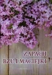 Okładka książki Zapach bzu i maciejki Zdzisława Gigling