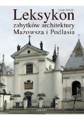 Okładka książki Leksykon zabytków architektury Mazowsza i Podlasia