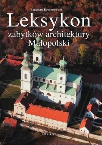Okładka książki Leksykon zabytków architektury Małopolski Bogusław Krasnowolski