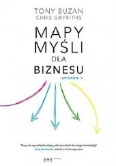 Okładka książki Mapy myśli dla biznesu. Wydanie II Tony Buzan,Chris Griffiths