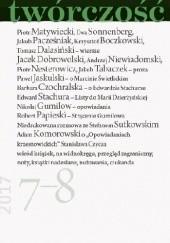 Okładka książki Twórczość nr 7-8 / 2017 Edward Stachura,Piotr Matywiecki,Jacek Dobrowolski,Ewa Sonnenberg,Redakcja miesięcznika Twórczość,Piotr Nesterowicz