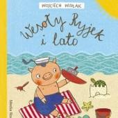 Okładka książki Wesoły Ryjek i lato Wojciech Widłak,Agnieszka Żelewska
