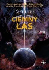 Okładka książki Ciemny las Cixin Liu