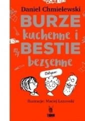 Okładka książki Burze kuchenne i bestie bezsenne/ chłopiec Maciej Łazowski,Daniel Chmielewski
