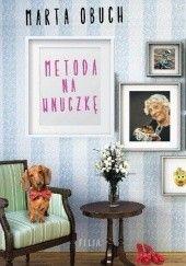 Okładka książki Metoda na wnuczkę Marta Obuch