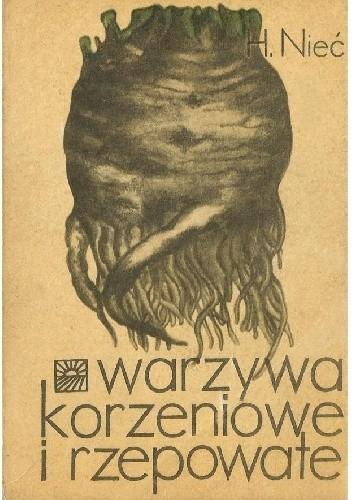 Okładka książki Warzywa korzeniowe i rzepowate Helena Nieć