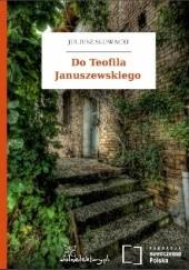 Okładka książki Do Teofila Januszewskiego Juliusz Słowacki