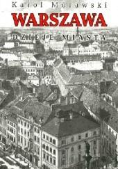 Okładka książki Warszawa. Dzieje miasta Karol Mórawski