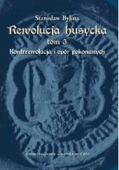 Okładka książki Rewolucja husycka. Kontrrewolucja i opór pokonanych Stanisław Bylina