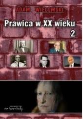 Okładka książki Prawica w XX wieku (tom 2) Adam Wielomski