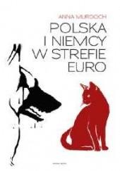 Okładka książki Polska i Niemcy w strefie euro Anna Murdoch
