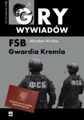 Okładka książki FSB. Gwardia Kremla Mirosław Minkina