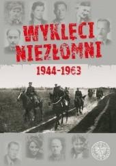 Okładka książki Wyklęci Niezłomni 1944-1963 Piotr Niwiński,Tomasz Łabuszewski,Piotr Szubarczyk