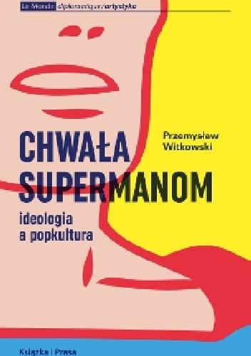 Okładka książki Chwała Supermanom Przemysław Witkowski