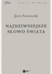 Okładka książki Najdziwniejsze słowo świata Jerzy Sosnowski