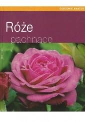 Okładka książki Róże pachnące