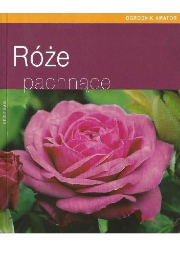 Okładka książki Róże pachnące Heide Rau