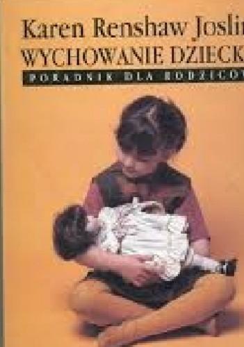 Okładka książki Wychowanie dziecka. Poradnik dla rodziców