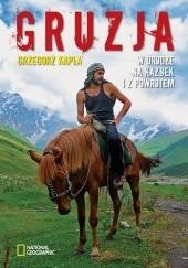 Okładka książki Gruzja. W drodze na Kazbek i z powrotem Grzegorz Kapla