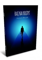 Okładka książki Raj na kredyt Krystyna Bezubik