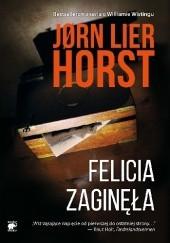 Okładka książki Felicia zaginęła Jørn Lier Horst