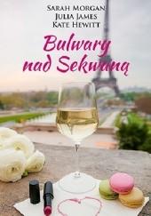 Okładka książki Bulwary nad Sekwaną Sarah Morgan,Julia James,Kate Hewitt