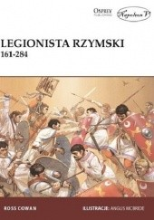 Okładka książki Legionista rzymski 161-284 Ross Cowan