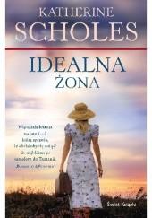 Okładka książki Idealna żona Katherine Scholes