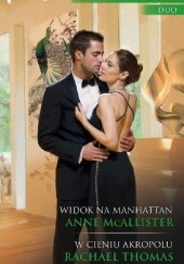 Okładka książki Widok na Manhattan, W cieniu Akropolu Anne McAllister,Rachael Thomas