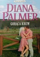 Okładka książki Gorąca krew Diana Palmer