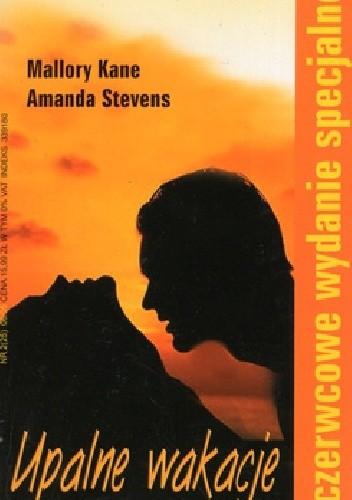 Okładka książki Upalne wakacje Mallory Kane,Amanda Stevens