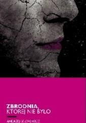 Okładka książki Zbrodnia, której nie było Andrzej Selerowicz