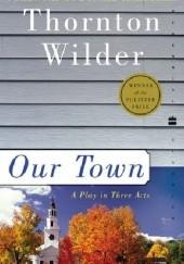 Okładka książki Our Town Thornton Wilder