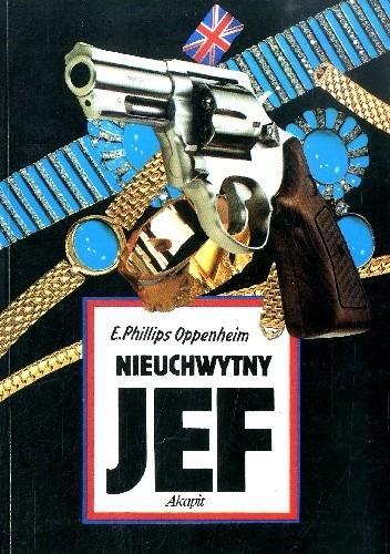 Okładka książki Nieuchwytny Jef E. Phillips Oppenheim