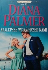Okładka książki Najlepsze wciąż przed nami Diana Palmer