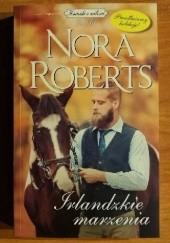 Okładka książki Irlandzkie marzenia Nora Roberts