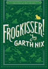 Okładka książki Frogkisser! Garth Nix