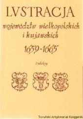 Okładka książki Lustracja województw wielkopolskich i kujawskich 1659-1665. Indeksy do cz. I i II