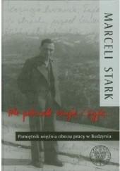 Okładka książki Ale jednak czuję i żyję... Marceli Stark