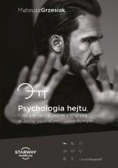 Okładka książki Psychologia hejtu, czyli jak radzić sobie z krytyką w życiu osobistym i zawodowym Mateusz Grzesiak