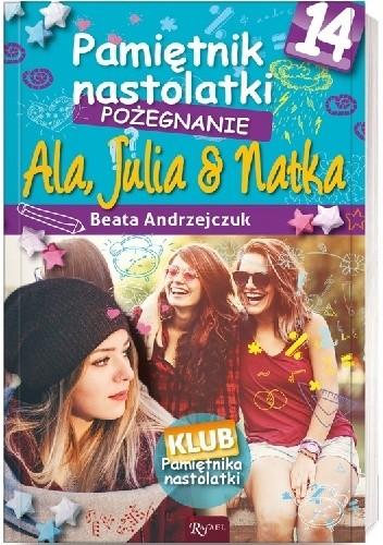 Okładka książki Pamiętnik nastolatki 14. Pożegnanie Beata Andrzejczuk