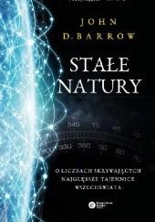 Okładka książki Stałe natury. O liczbach skrywających najgłebsze tajemnice Wszechświata John D. Barrow