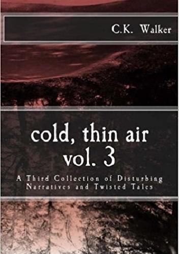 Okładka książki Cold, thin air vol. 3 C.K. Walker