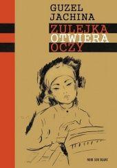 Okładka książki Zulejka otwiera oczy Guzel Jachina