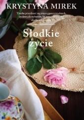 Okładka książki Słodkie życie Krystyna Mirek
